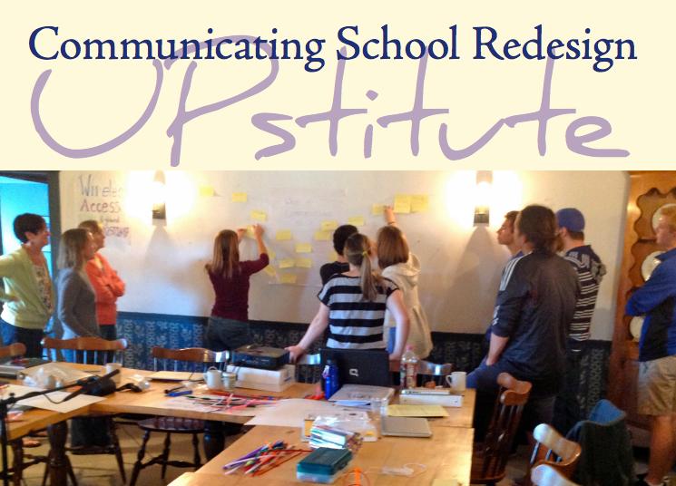 Communicating+School+Redesign%3A+Upstitute